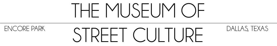The Museum of Street Culture
